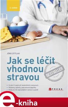 Obálka titulu Jak se léčit vhodnou stravou