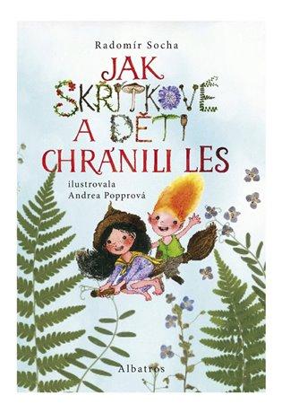 Jak skřítkové a děti chránili les - Radomír Socha | Booksquad.ink