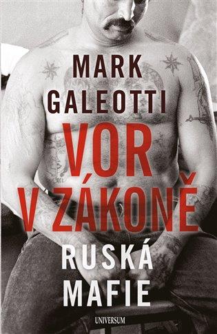 Vor v zákoně: Ruská mafie - Mark Galeotti | Booksquad.ink