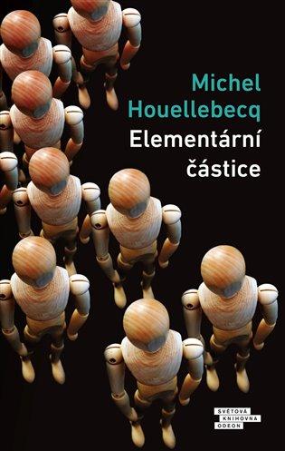 Elementární částice - Michel Houellebecq | Replicamaglie.com