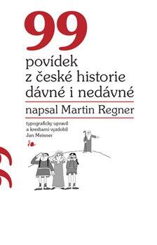 Obálka titulu 99 povídek z české historie dávné i nedávné