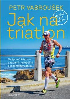 Obálka titulu Jak na triatlon