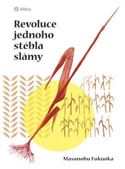 Obálka titulu Revoluce jednoho stébla slámy