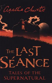 Last Seance : Tales of the Supernatural