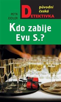 Obálka titulu Kdo zabije Evu S.?