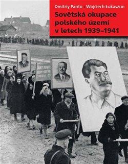 Obálka titulu Sovětská okupace polského území v letech 1939–1941