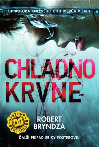 Chladnokrvne - Robert Bryndza | Booksquad.ink