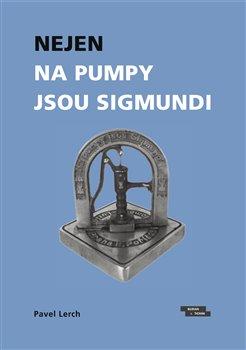 Obálka titulu Nejen na pumpy jsou Sigmundi