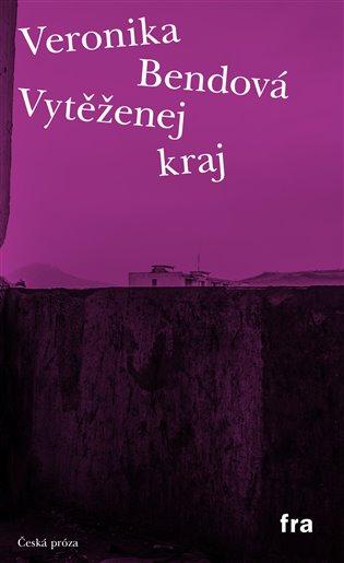 Vytěženej kraj - Veronika Bendová | Replicamaglie.com