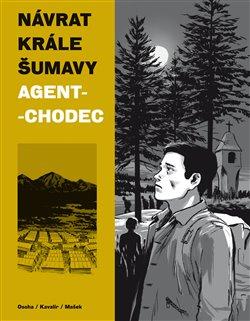 Obálka titulu Návrat Krále Šumavy 2: Agent-chodec