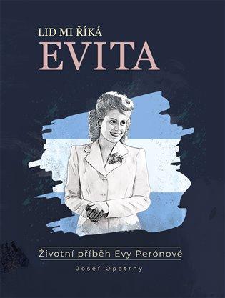 Lid mi říká Evita:Životní příběh Evy Perónové - Josef Opatrný   Booksquad.ink