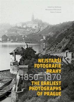 Obálka titulu Nejstarší fotografie Prahy 1850 - 1870
