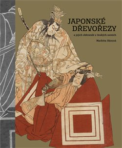 Obálka titulu Japonské dřevořezy a jejich sběratelé v českých zemích