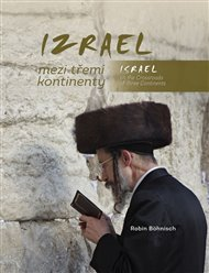 Izrael mezi třemi kontinenty / Israel on the Crossroads of Three Continents