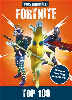Obálka titulu Fortnite - 100% neoficiální příručka Top 100