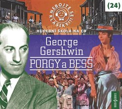 Obálka titulu Nebojte se klasiky! 24 George Gershwin: Porgy a Bess
