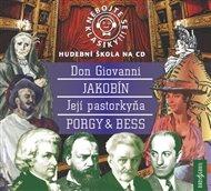 Nebojte se klasiky! Don Giovanni, Jakobín, Její Pastorkyňa, Porky & Bess - komplet