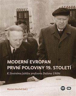 Obálka titulu Moderní Evropan první poloviny 19. století