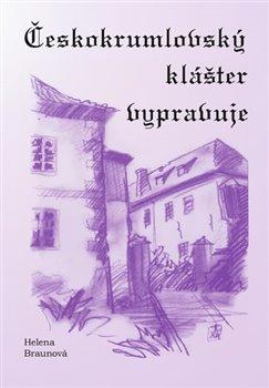 Obálka titulu Českokrumlovský klášter vypravuje