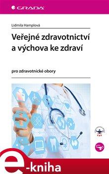 Obálka titulu Veřejné zdravotnictví a výchova ke zdraví