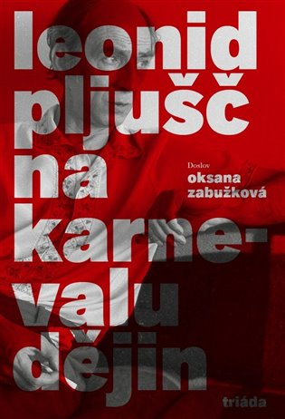 Na karnevalu dějin - Leonid Pljušč | Booksquad.ink