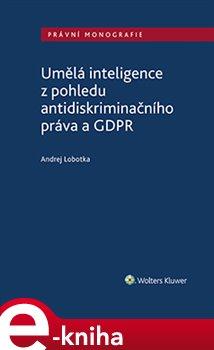 Obálka titulu Umělá inteligence z pohledu antidiskriminačního práva a GDPR