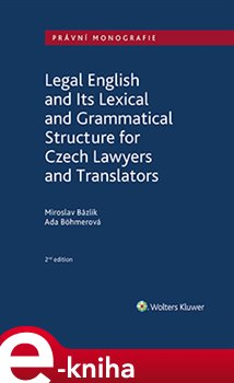 Obálka titulu Legal English and Its Lexical and Grammatical Structure for Czech Lawyers and Translators