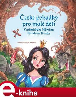 České pohádky pro malé děti - Tschechische Märchen für kleine Kinder. německo-české vydání - Eva Mrázková