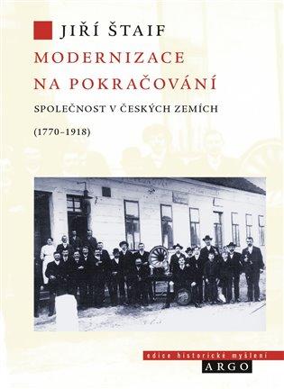 Modernizace na pokračování. - Společnost v českých zemích (1770-1918)