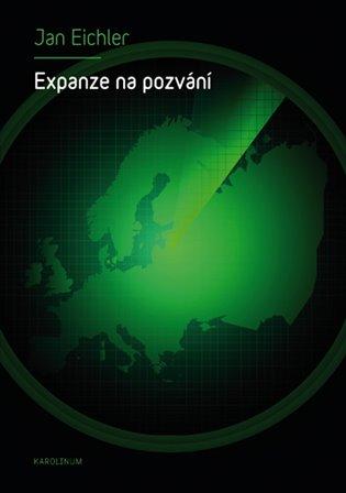 Expanze na pozvání:Rozšiřování NATO a jeho důsledky - Jan Eichler   Booksquad.ink