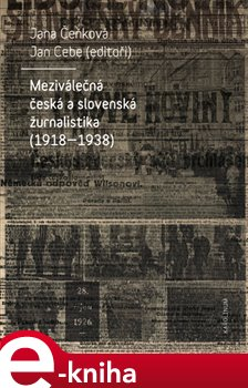 Obálka titulu Meziválečná česká a slovenská žurnalistika (1918-1938)