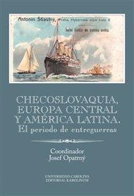 Checoslovaquia, Europa Central y América Latina. El periodo de entreguerras