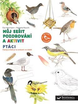 Obálka titulu Můj sešit pozorování a aktivit - Ptáci