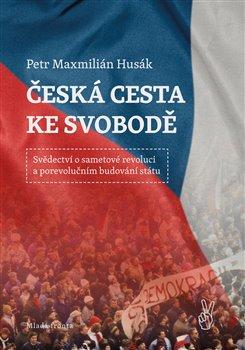 Obálka titulu Česká cesta  ke svobodě