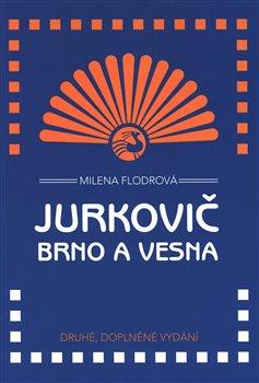 Obálka titulu Jurkovič, Brno a Vesna