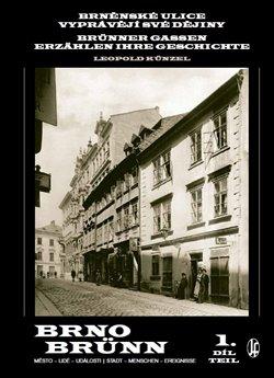 Obálka titulu Brněnské ulice vyprávějí své dějiny 1.díl
