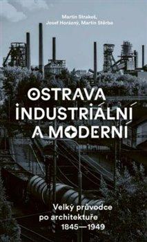 Obálka titulu Ostrava industriální a moderní