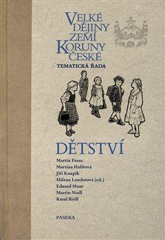 Obálka titulu Velké dějiny zemí Koruny české - Dětství