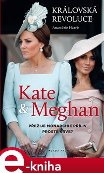 Obálka titulu Královská revoluce: Kate a Meghan
