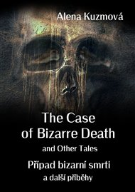 The Case of Bizarre Death and Other Tales/Případ bizarní smrti a další příběhy