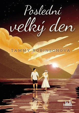 Poslední velký den - Tammy Robinsonová | Booksquad.ink