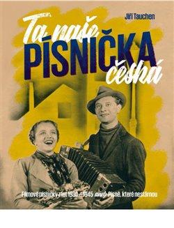 Obálka titulu Ta naše písnička česká