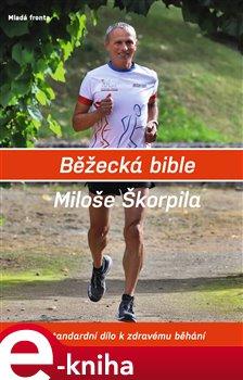 Obálka titulu Běžecká bible Miloše Škorpila