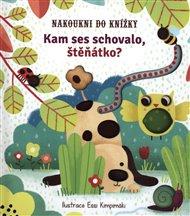 Nakoukni do knížky - Kam ses schovalo, štěňátko?