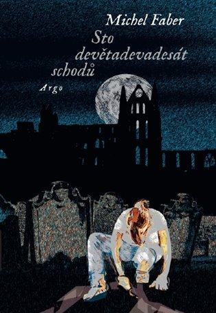 Sto devětadevadesát schodů - Michel Faber | Booksquad.ink