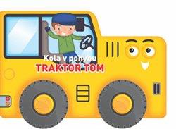 Obálka titulu Kola v pohyb - Traktor Tom