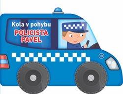 Obálka titulu Kola v pohybu - Policista Pavel