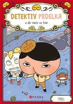 Obálka titulu Detektiv Prdelka a obr mizící ve tmě