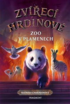Obálka titulu Zvířecí hrdinové – Zoo v plamenech