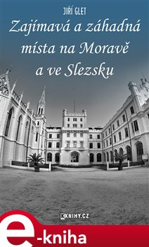 Obálka titulu Zajímavá a záhadná místa na Moravě a ve Slezsku